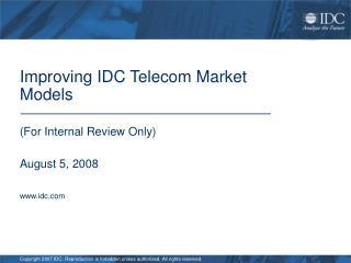 Improving IDC Telecom Market Models
