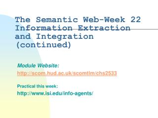 The Semantic Web-Week 22  Information Extraction and Integration (continued)