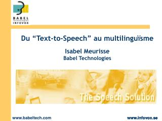 "Du ""Text-to-Speech"" au multilinguïsme Isabel Meurisse  Babel Technologies"