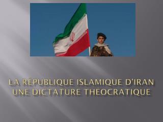 La République islamique d' iran une dictature théocratique