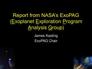 Report from NASA's ExoPAG ( E xoplanet  E xploration  P rogram  A nalysis  G roup)