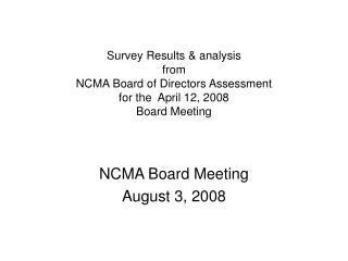 NCMA Board Meeting August 3, 2008