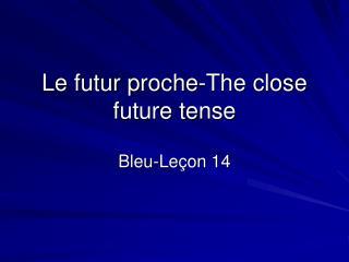 Le futur proche-The close future tense