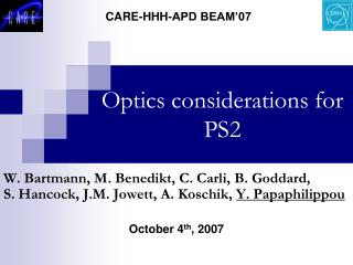 Optics considerations for PS2