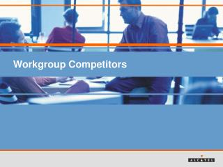 Workgroup Competitors