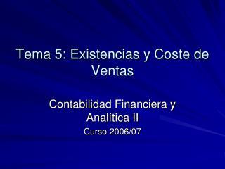 Tema 5: Existencias y Coste de Ventas