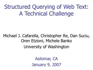 Structured Querying of Web Text: A Technical Challenge