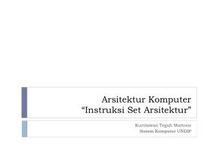 Arsitektur Komputer � Instruksi  Set  Arsitektur �