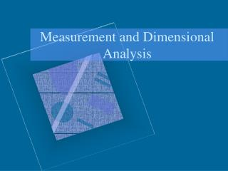 Measurement and Dimensional Analysis