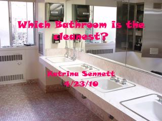 Which Bathroom is the cleanest?
