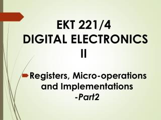 EKT 221/4  DIGITAL ELECTRONICS II