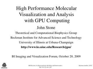 High Performance Molecular Visualization and Analysis  with GPU Computing