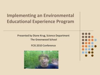 Implementing an Environmental Educational Experience Program