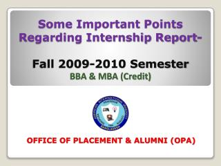 Some Important Points Regarding Internship Report- Fall 2009-2010 Semester BBA & MBA (Credit)