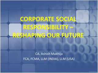 CORPORATE SOCIAL RESPONSIBILITY � RESHAPING OUR FUTURE