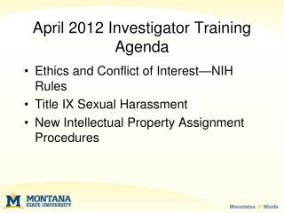 April 2012 Investigator Training Agenda