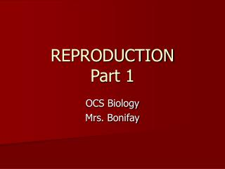 REPRODUCTION Part 1