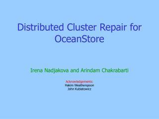 Distributed Cluster Repair for OceanStore
