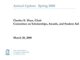Annual Update:  Spring 2008 Charles E. Daye, Chair