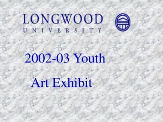 2002-03 Youth   Art Exhibit