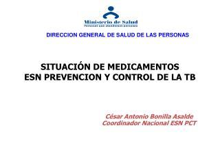 SITUACIÓN DE MEDICAMENTOS ESN PREVENCION Y CONTROL DE LA TB