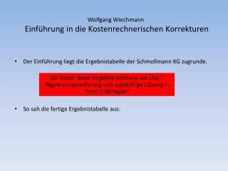 Wolfgang Wiechmann  Einf hrung in die Kostenrechnerischen Korrekturen