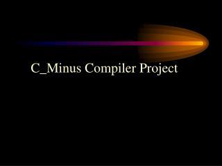 C_Minus Compiler Project
