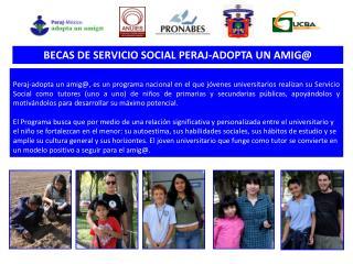 BECAS DE SERVICIO SOCIAL PERAJ-ADOPTA UN AMIG@