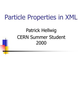 Particle Properties in XML