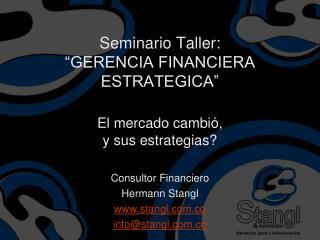 Seminario Taller: �GERENCIA FINANCIERA ESTRATEGICA�