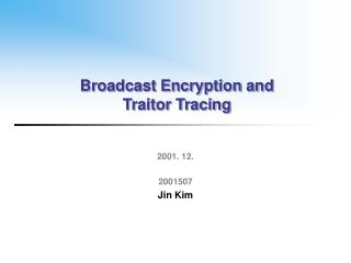 Broadcast Encryption and Traitor Tracing