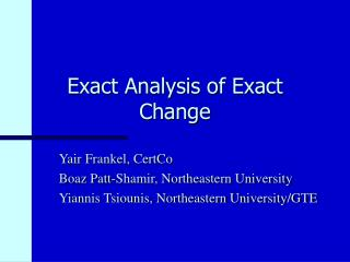 Exact Analysis of Exact Change