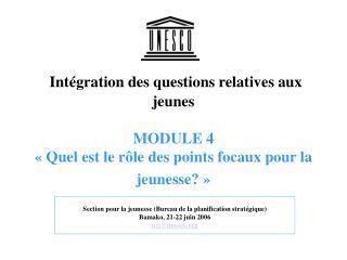 Section pour la jeunesse (Bureau de la planification stratégique) Bamako, 21-22 juin 2006