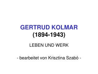 GERTRUD KOLMAR (1894-1943)
