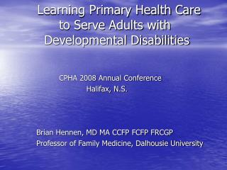 Learning Primary Health Care    		to Serve Adults with 	     	  Developmental Disabilities