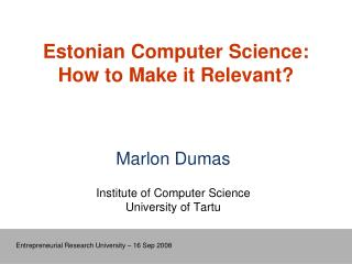Estonian Computer Science: How to Make it Relevant?