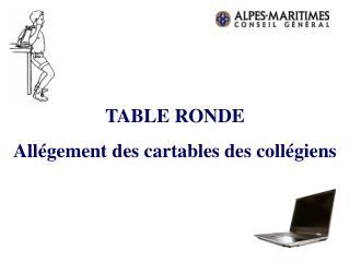 TABLE RONDE Allégement des cartables des collégiens