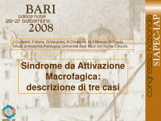 Sindrome da Attivazione Macrofagica: descrizione di tre casi