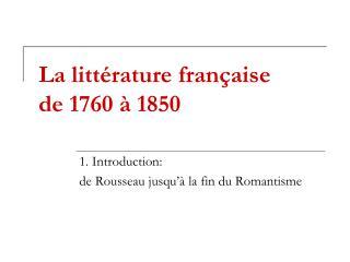 La littérature française de 1760 à 1850