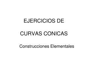 EJERCICIOS DE  CURVAS CONICAS