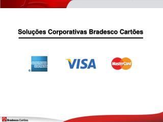 Solu��es Corporativas Bradesco Cart�es