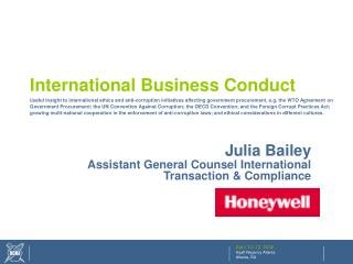 Julia Bailey Assistant General Counsel International    Transaction & Compliance