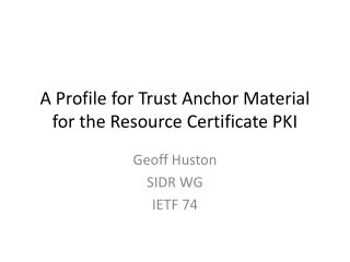 A Profile for Trust Anchor Material for the Resource Certificate PKI