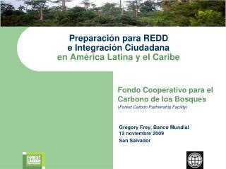Preparaci ón  para  REDD  e Integración Ciudadana en América Latina y el Caribe