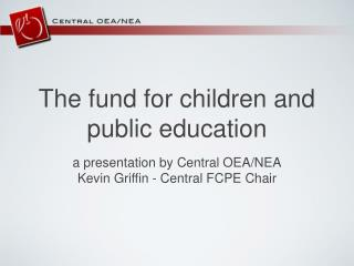 The fund for children and public education