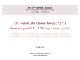 UK Retail Structured Investments 'Responding to CP 11.11 / Raising the Industry Bar'
