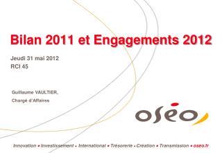 Bilan 2011 et Engagements 2012