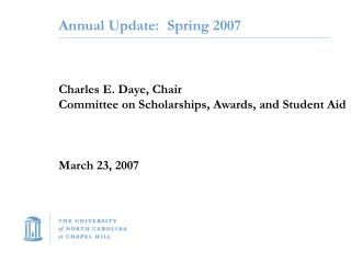 Annual Update:  Spring 2007 Charles E. Daye, Chair