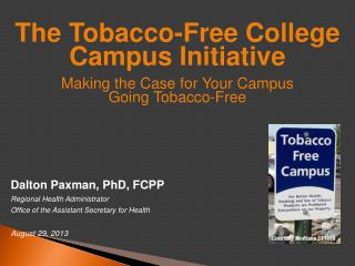 The Tobacco-Free College Campus Initiative Making the Case for Your Campus Going Tobacco-Free