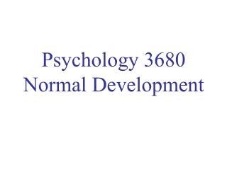 Psychology 3680 Normal Development